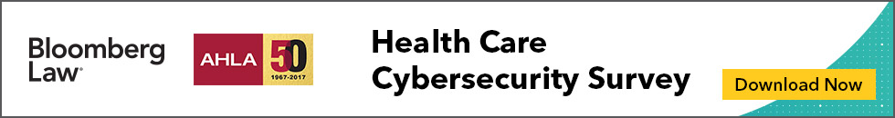 Bloomberg Law | AHLA Health Care Cybersecurity Survey
