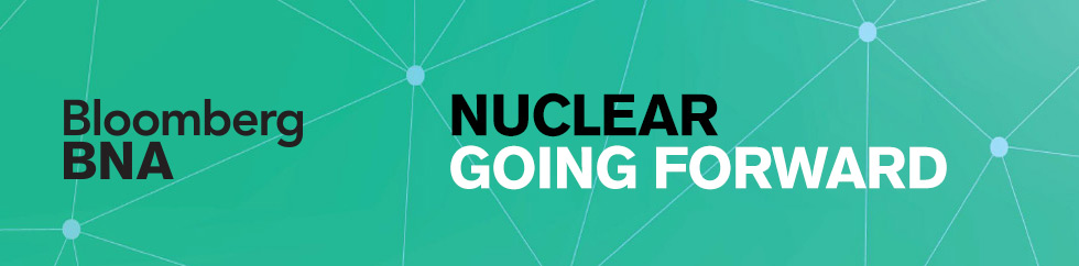 Bloomberg BNA Nuclear Going Forward