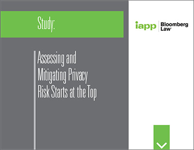 Study:Accessing and Mitigating Privacy Risk Starts at the Top | IAPP | Bloomberg Law